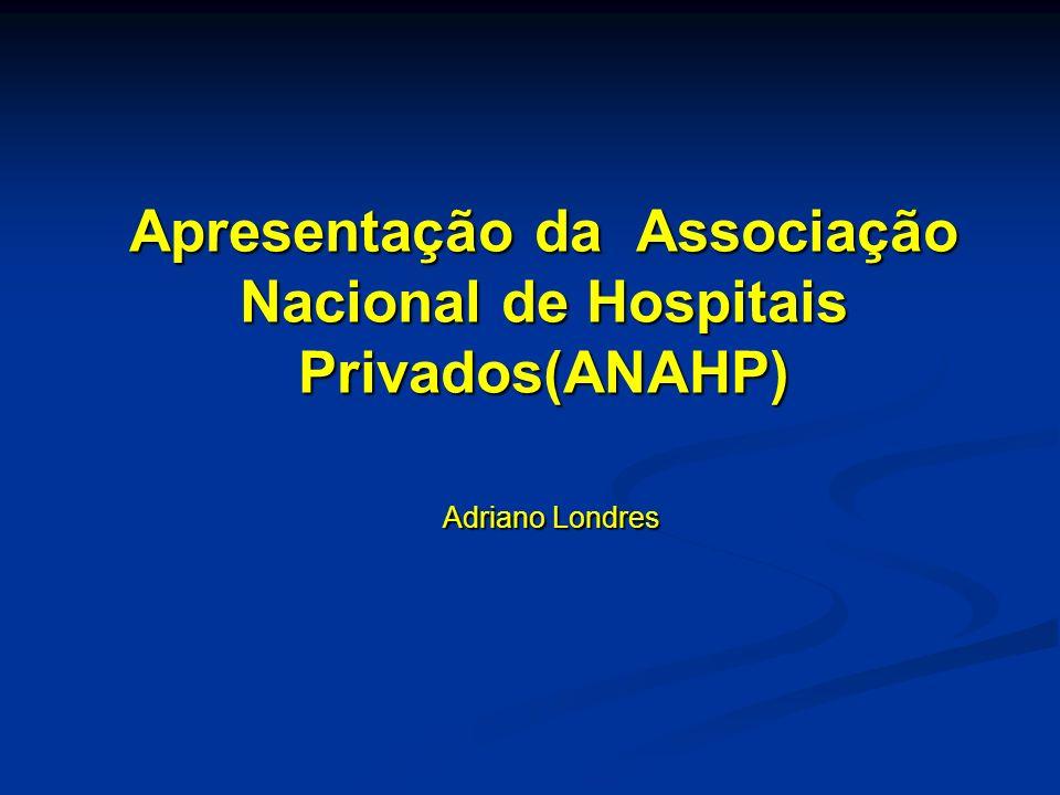 Apresentação da Associação Nacional de Hospitais Privados(ANAHP)