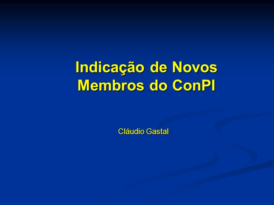 Indicação de Novos Membros do ConPI