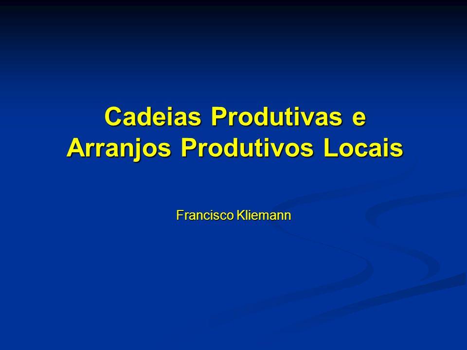 Cadeias Produtivas e Arranjos Produtivos Locais