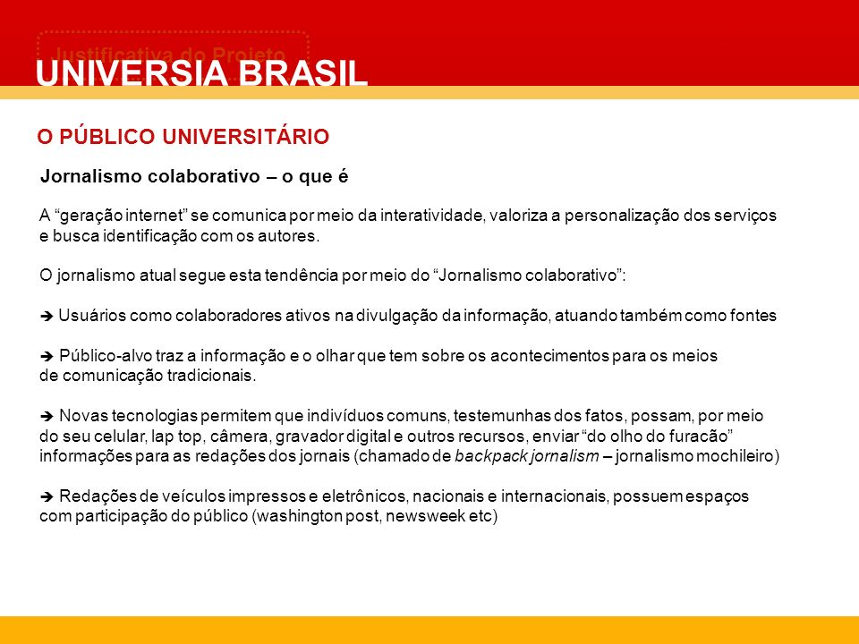 UNIVERSIA BRASIL Justificativa do Projeto O PÚBLICO UNIVERSITÁRIO