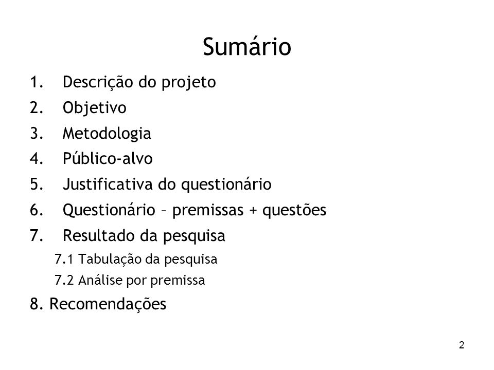 Sumário Descrição do projeto Objetivo Metodologia Público-alvo