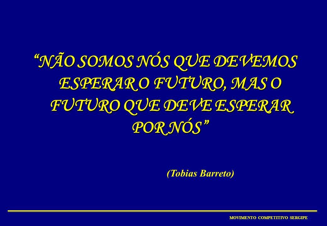 NÃO SOMOS NÓS QUE DEVEMOS ESPERAR O FUTURO, MAS O FUTURO QUE DEVE ESPERAR POR NÓS