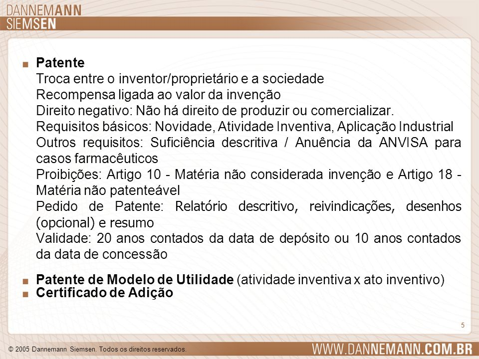 Patente Troca entre o inventor/proprietário e a sociedade. Recompensa ligada ao valor da invenção.