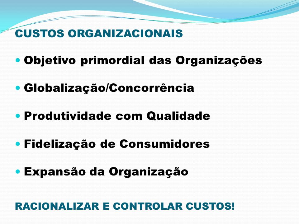 Objetivo primordial das Organizações Globalização/Concorrência