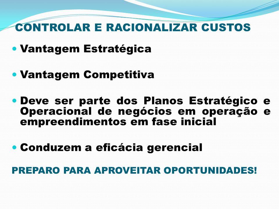CONTROLAR E RACIONALIZAR CUSTOS
