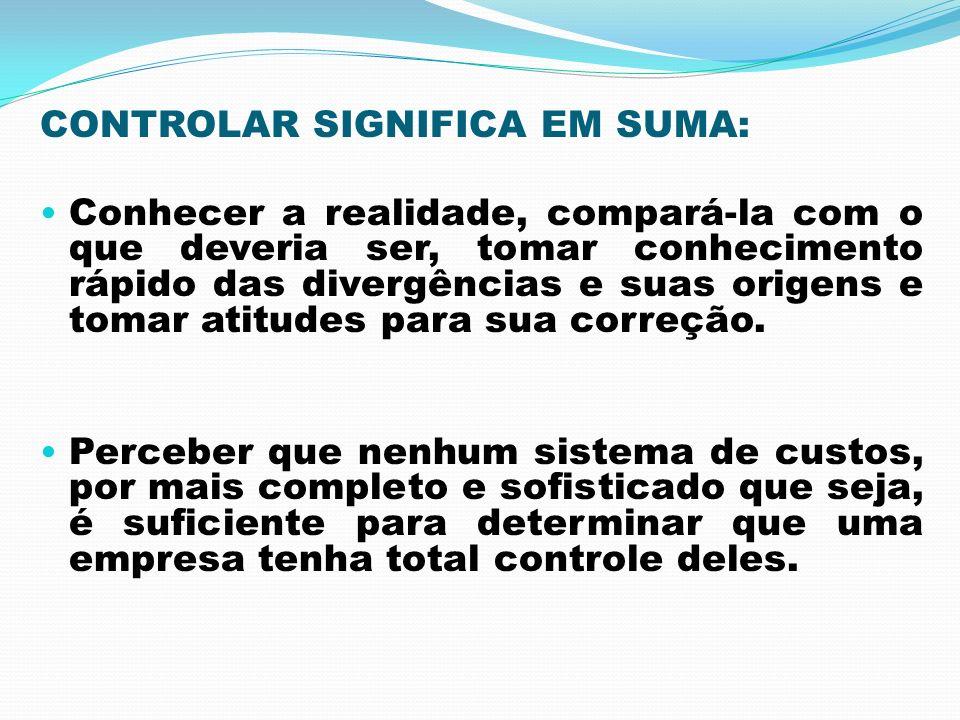 CONTROLAR SIGNIFICA EM SUMA: