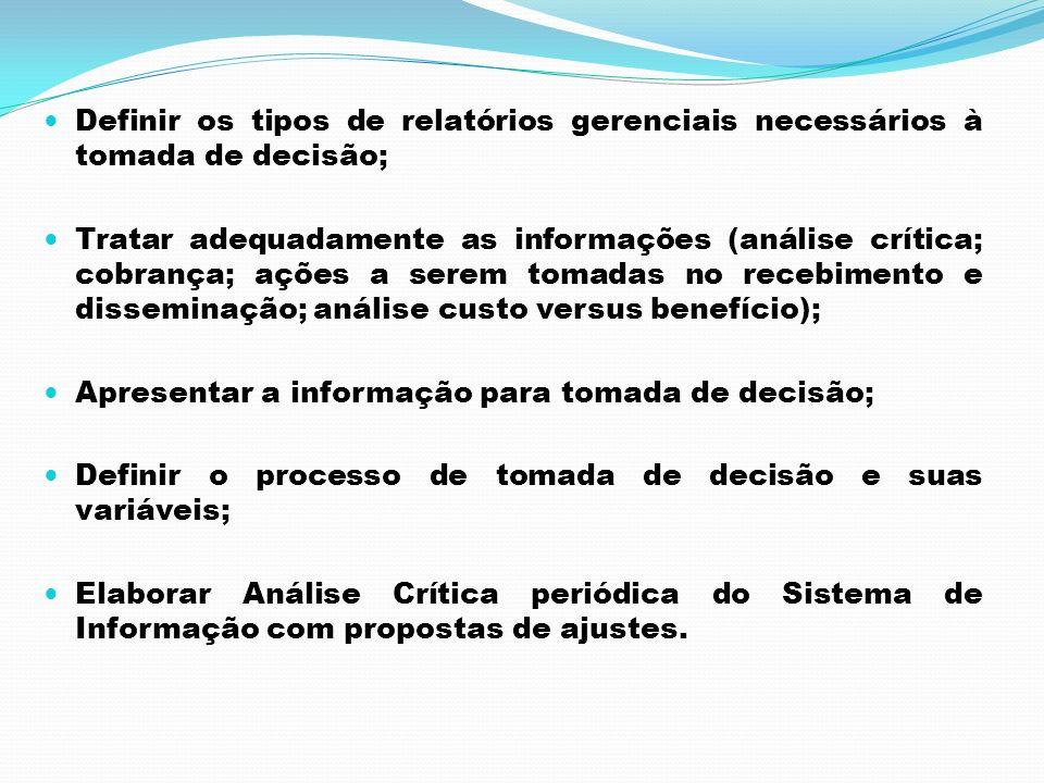 Definir os tipos de relatórios gerenciais necessários à tomada de decisão;