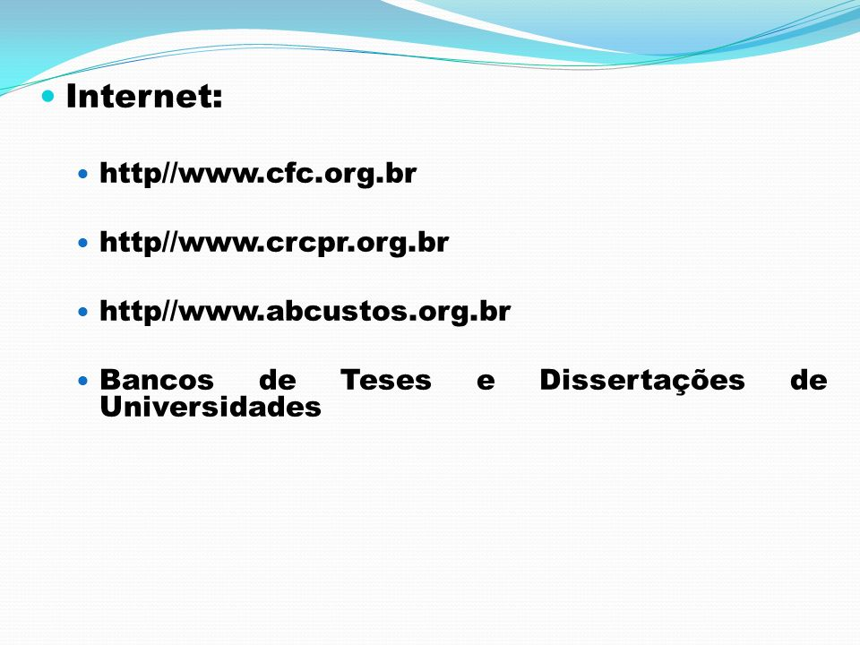 Internet: http//www.cfc.org.br http//www.crcpr.org.br