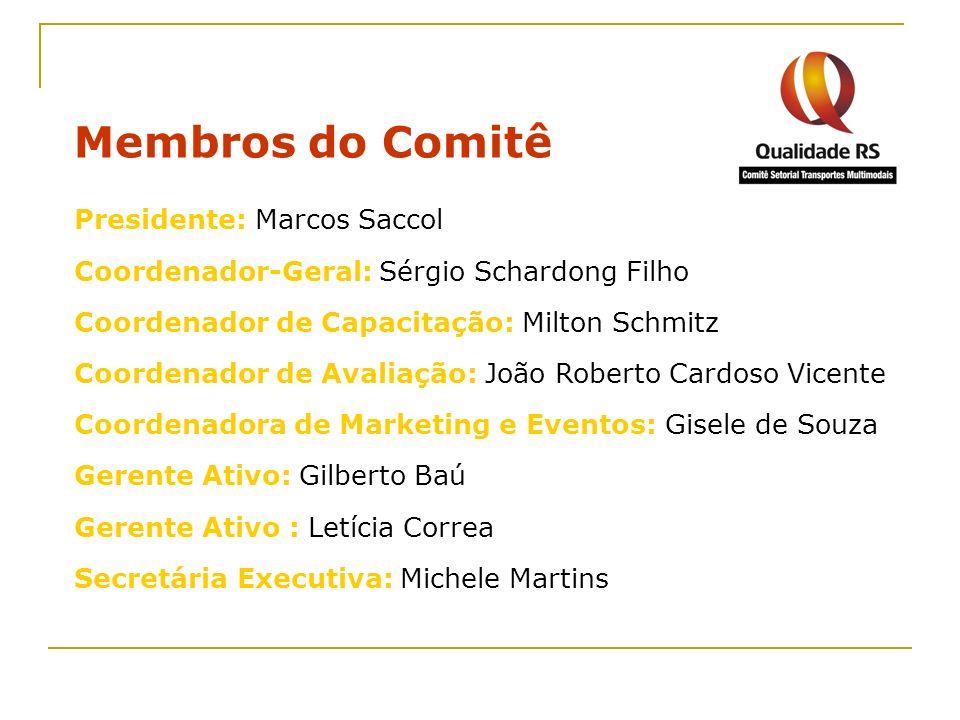Membros do Comitê Presidente: Marcos Saccol
