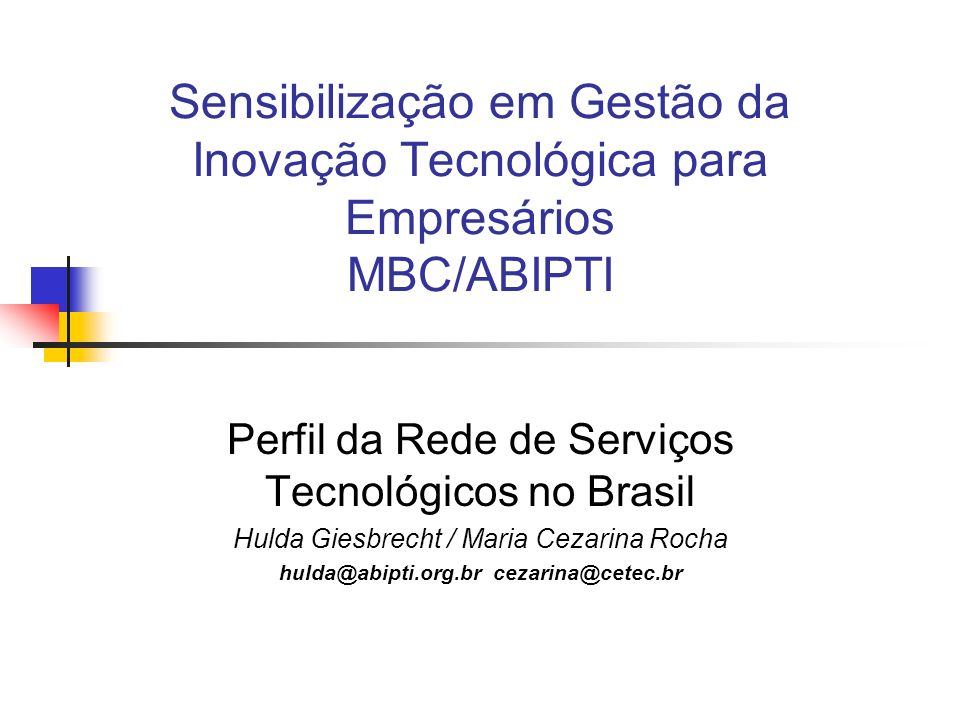 hulda@abipti.org.br cezarina@cetec.br