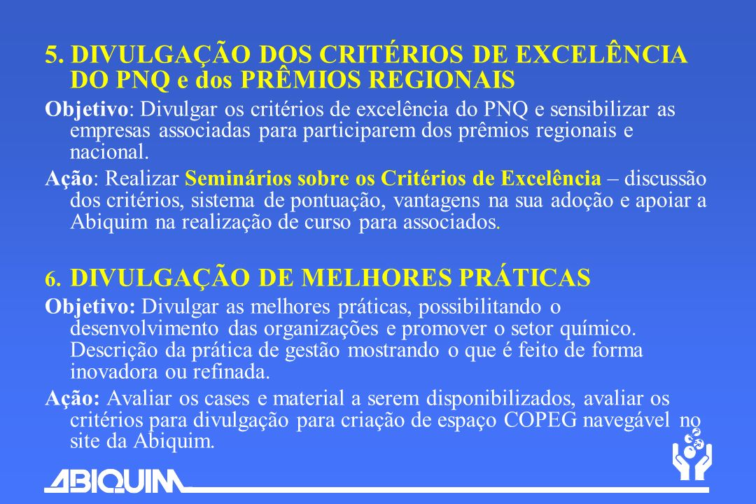 5. DIVULGAÇÃO DOS CRITÉRIOS DE EXCELÊNCIA DO PNQ e dos PRÊMIOS REGIONAIS