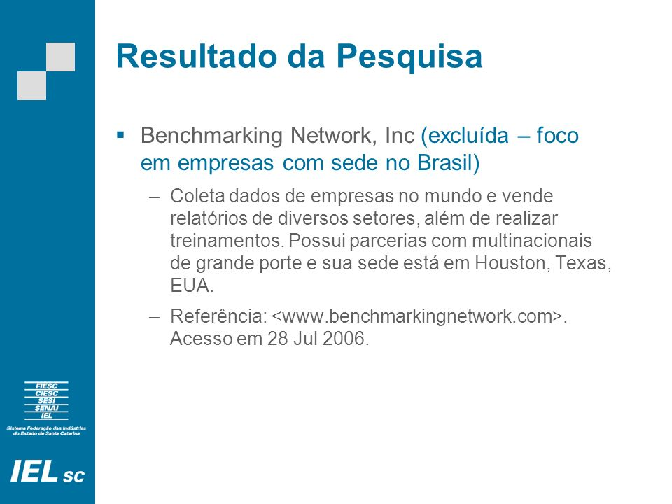 Resultado da Pesquisa Benchmarking Network, Inc (excluída – foco em empresas com sede no Brasil)