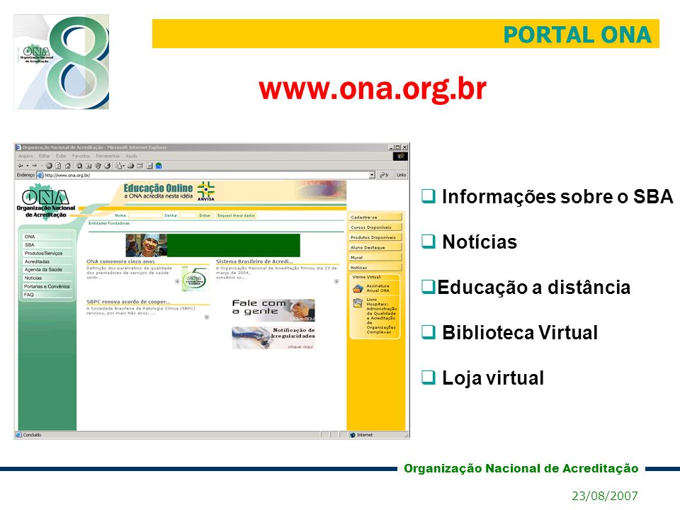 www.ona.org.br PORTAL ONA Informações sobre o SBA Notícias