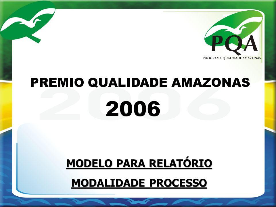 2006 PREMIO QUALIDADE AMAZONAS MODELO PARA RELATÓRIO