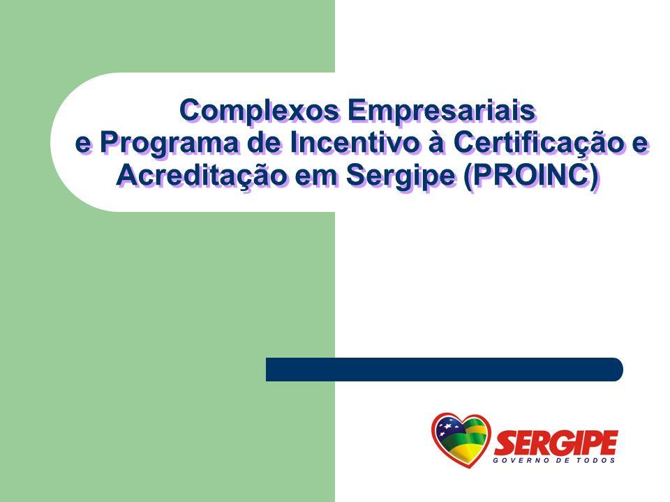 Complexos Empresariais e Programa de Incentivo à Certificação e Acreditação em Sergipe (PROINC)