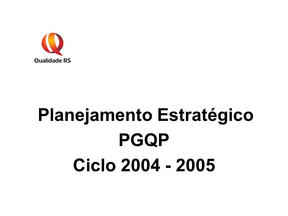 Planejamento Estratégico PGQP Ciclo 2004 - 2005