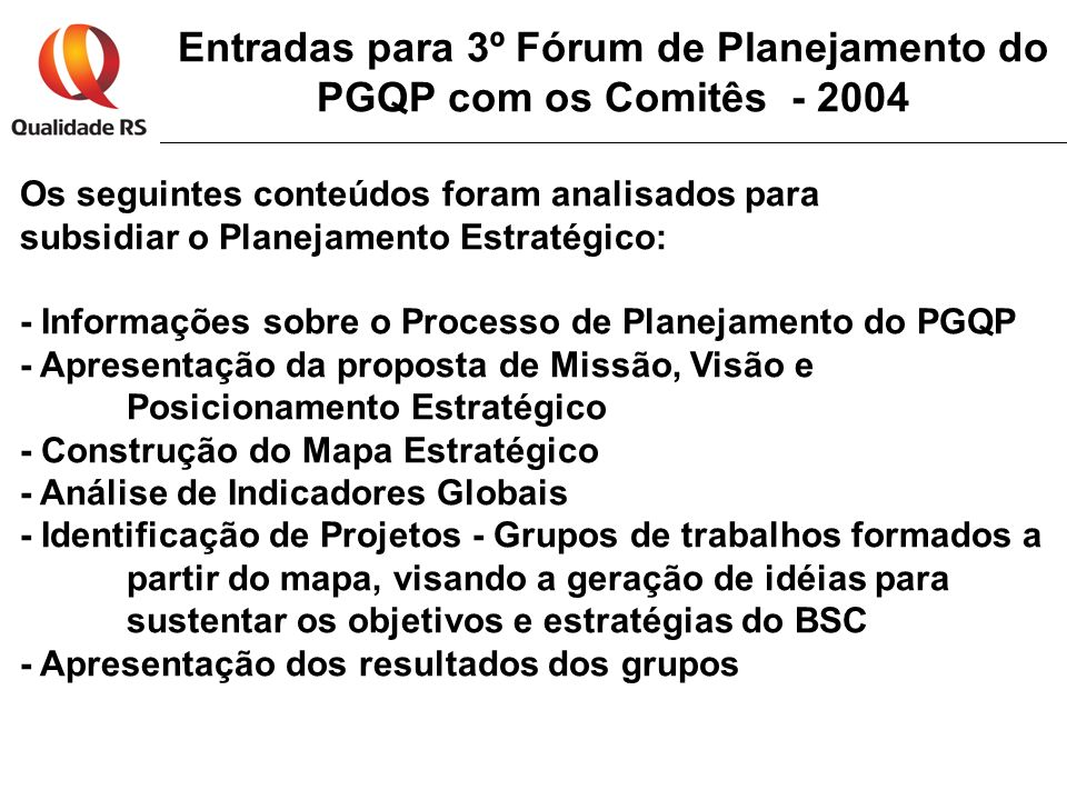 Entradas para 3º Fórum de Planejamento do PGQP com os Comitês - 2004