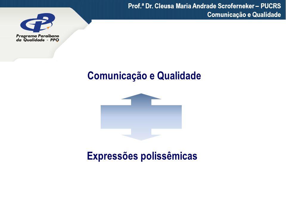 Comunicação e Qualidade Expressões polissêmicas