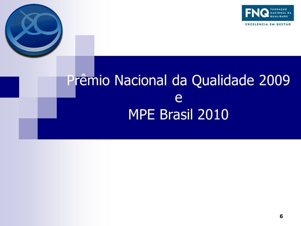 Prêmio Nacional da Qualidade 2009 e MPE Brasil 2010