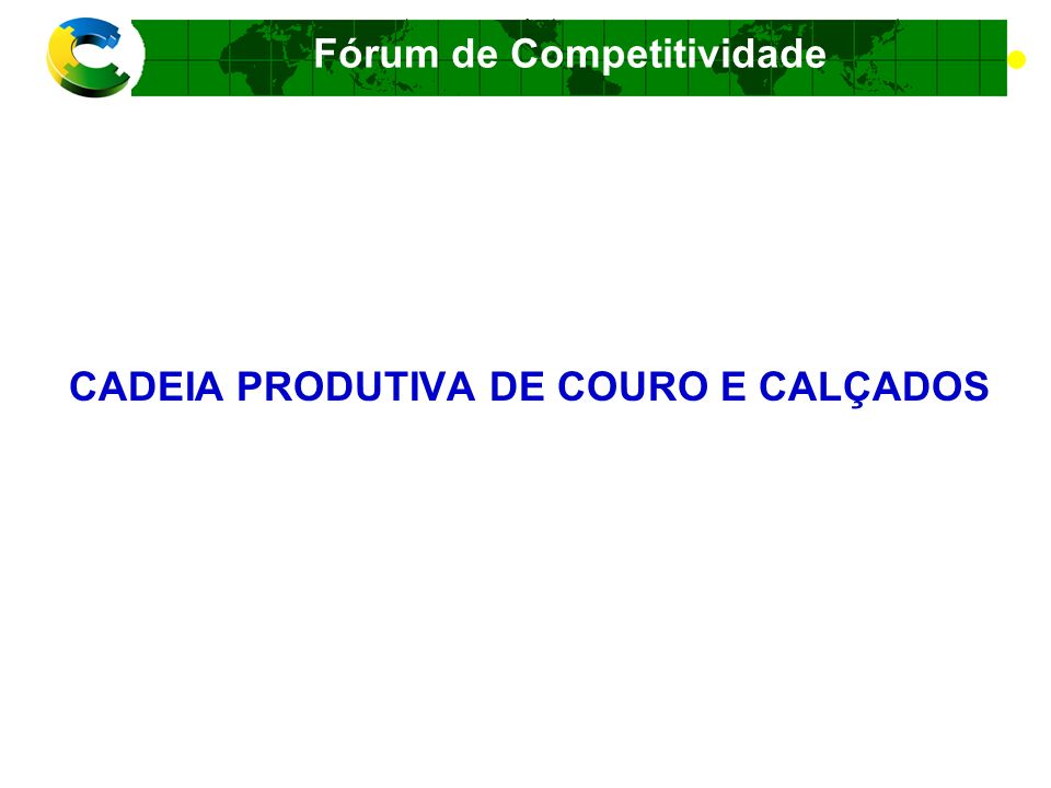 CADEIA PRODUTIVA DE COURO E CALÇADOS