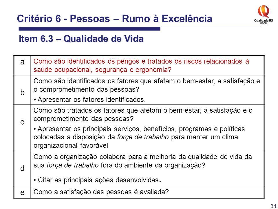 Critério 6 - Pessoas – Rumo à Excelência Item 6.3 – Qualidade de Vida