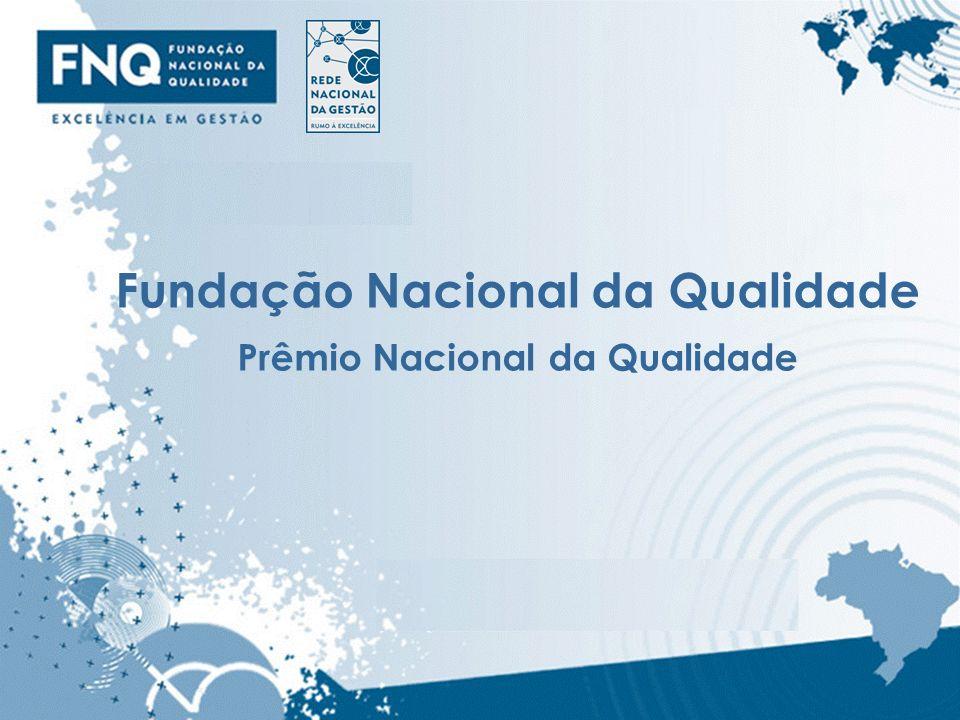Fundação Nacional da Qualidade Prêmio Nacional da Qualidade