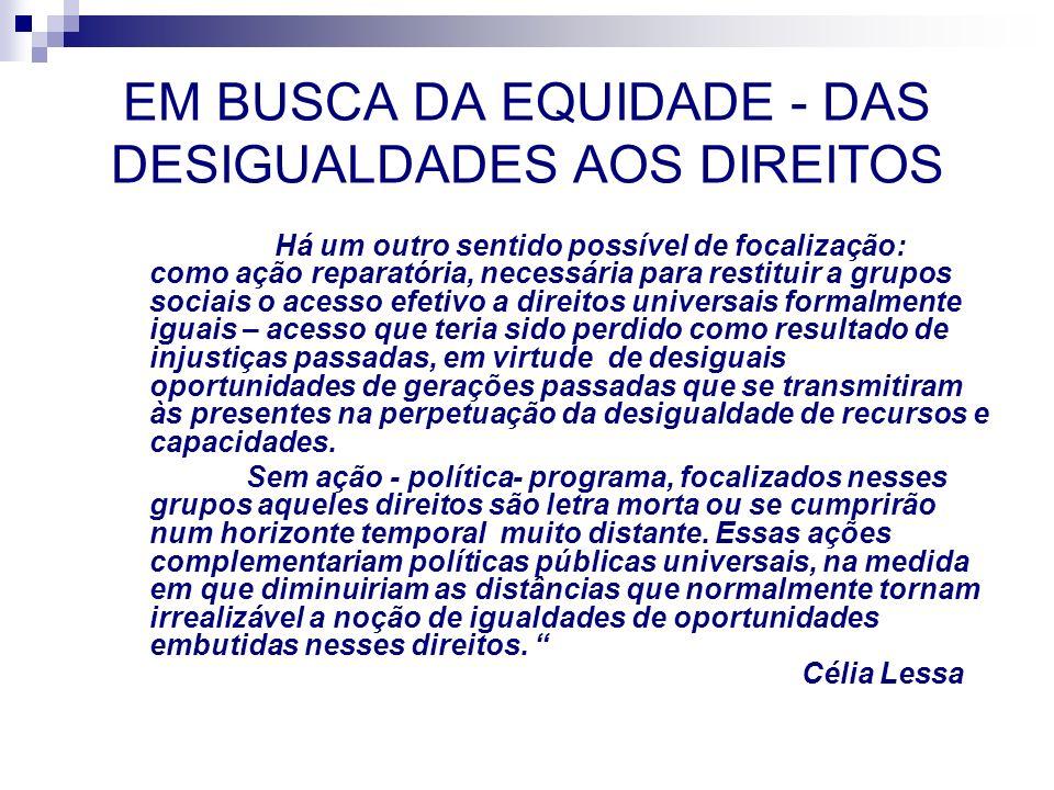 EM BUSCA DA EQUIDADE - DAS DESIGUALDADES AOS DIREITOS
