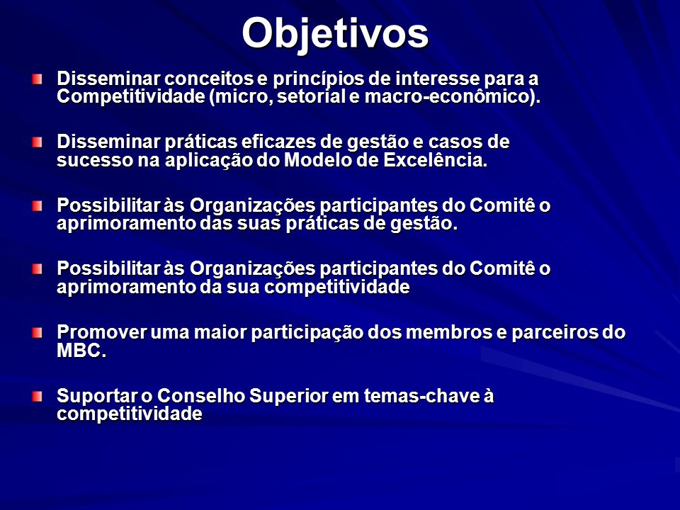 Objetivos Disseminar conceitos e princípios de interesse para a Competitividade (micro, setorial e macro-econômico).