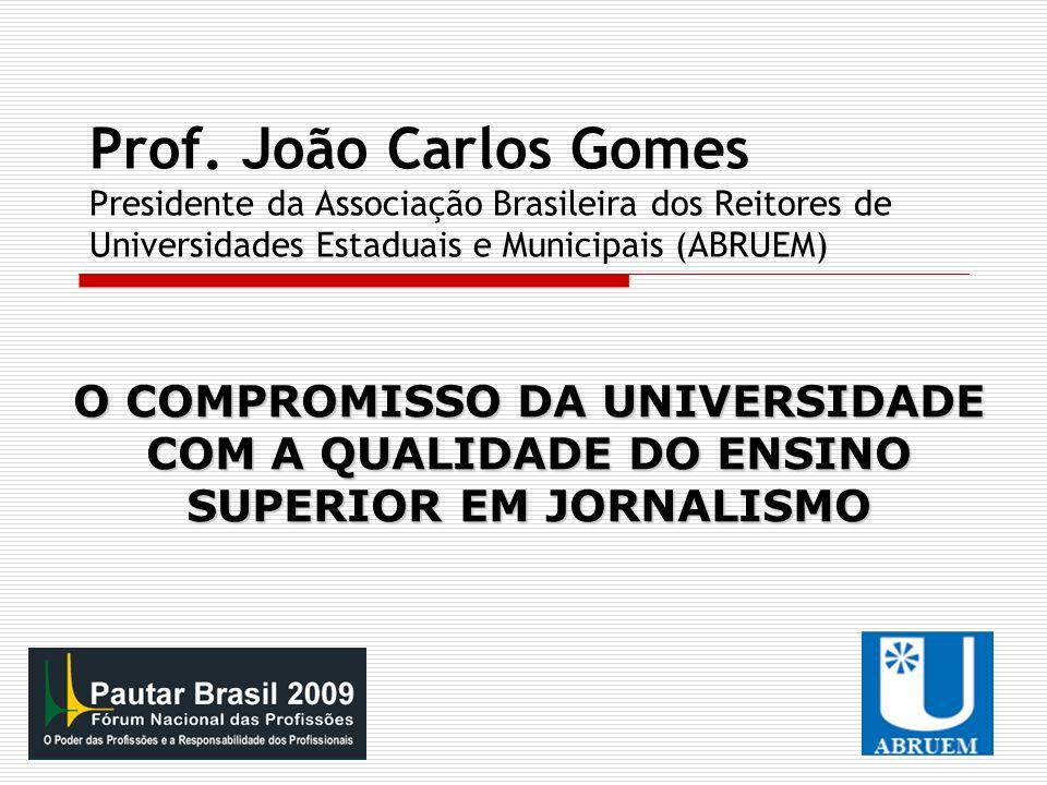 Prof. João Carlos Gomes Presidente da Associação Brasileira dos Reitores de Universidades Estaduais e Municipais (ABRUEM)