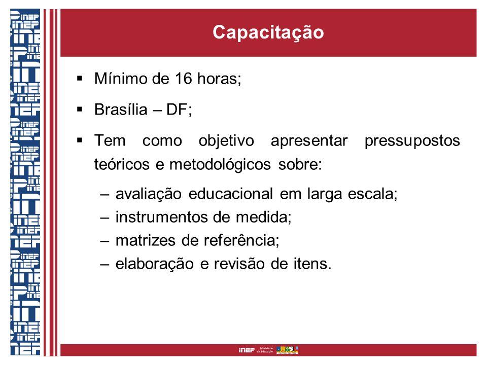 Capacitação Mínimo de 16 horas; Brasília – DF;