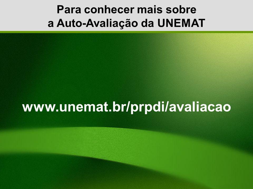 Para conhecer mais sobre a Auto-Avaliação da UNEMAT
