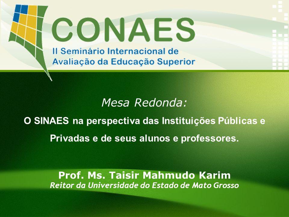 Mesa Redonda: O SINAES na perspectiva das Instituições Públicas e
