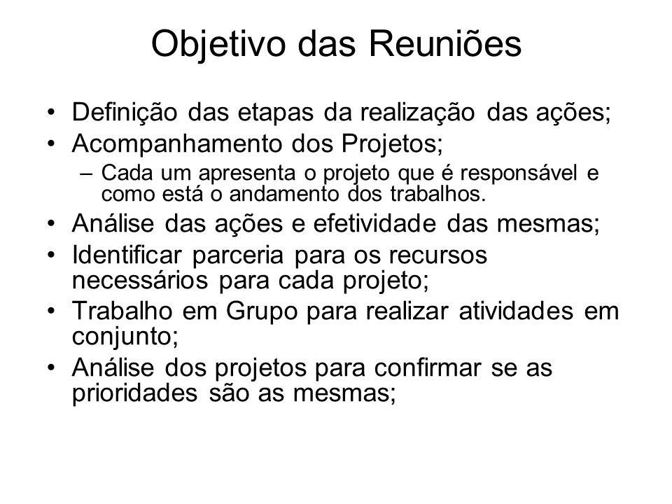 Objetivo das Reuniões Definição das etapas da realização das ações;