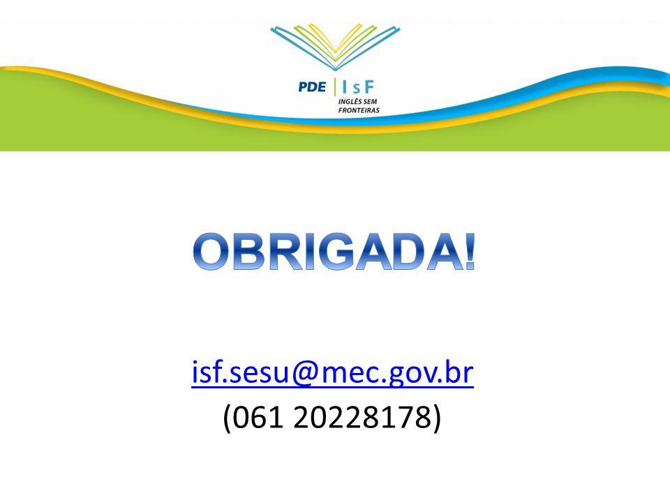 OBRIGADA! isf.sesu@mec.gov.br (061 20228178)