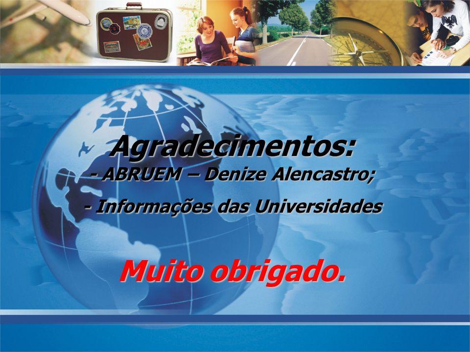 - ABRUEM – Denize Alencastro; - Informações das Universidades
