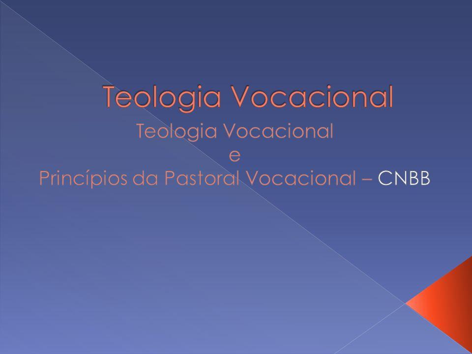 Teologia Vocacional e Princípios da Pastoral Vocacional – CNBB