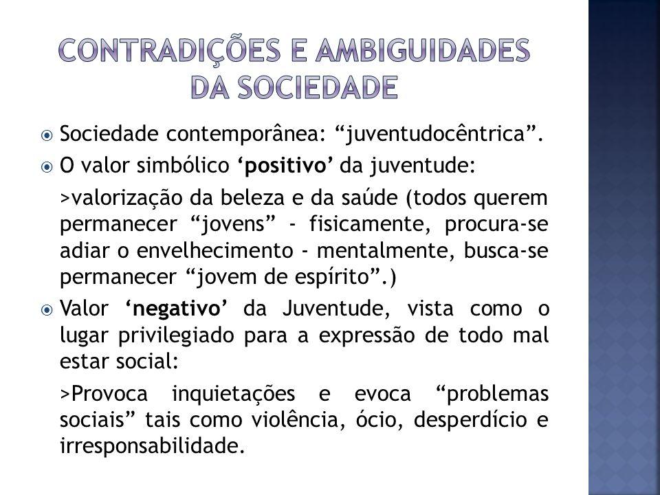 Contradições e ambiguidades da sociedade