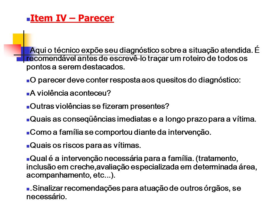 Item IV – Parecer