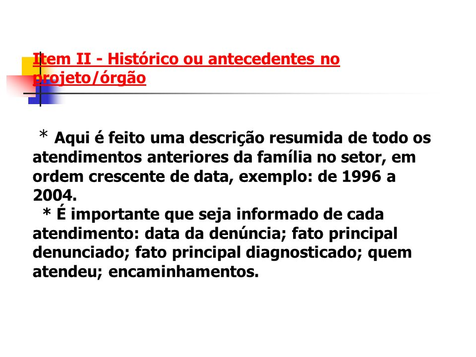 Item II - Histórico ou antecedentes no projeto/órgão