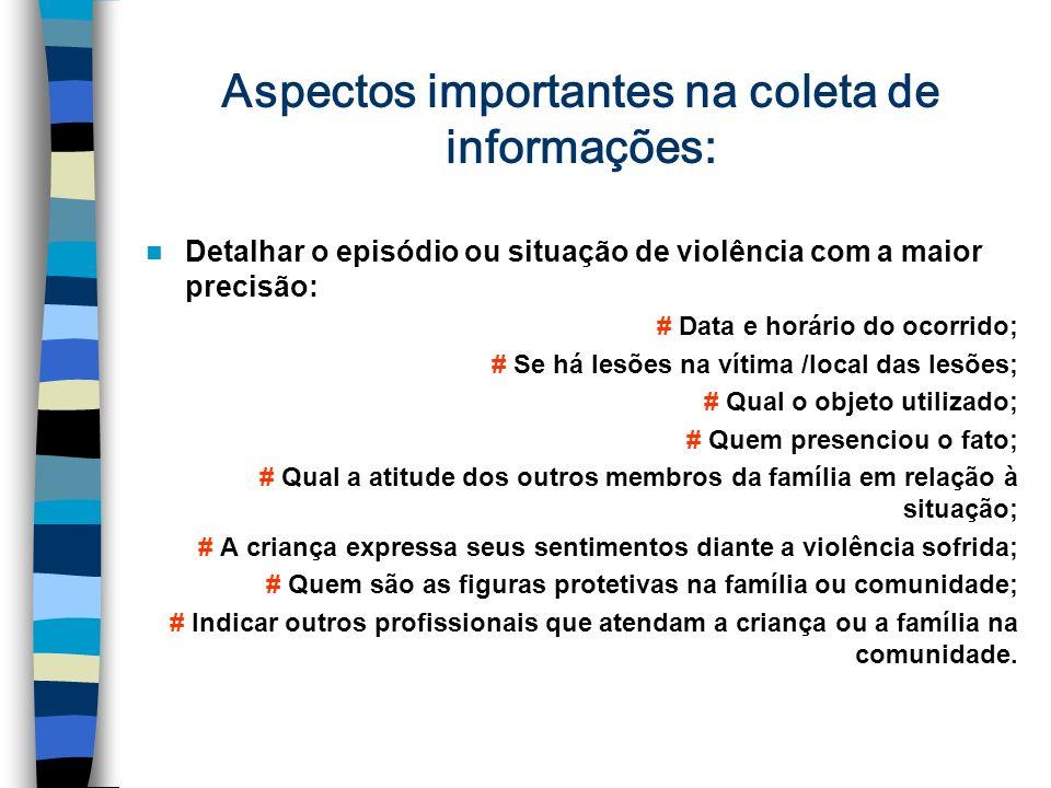 Aspectos importantes na coleta de informações: