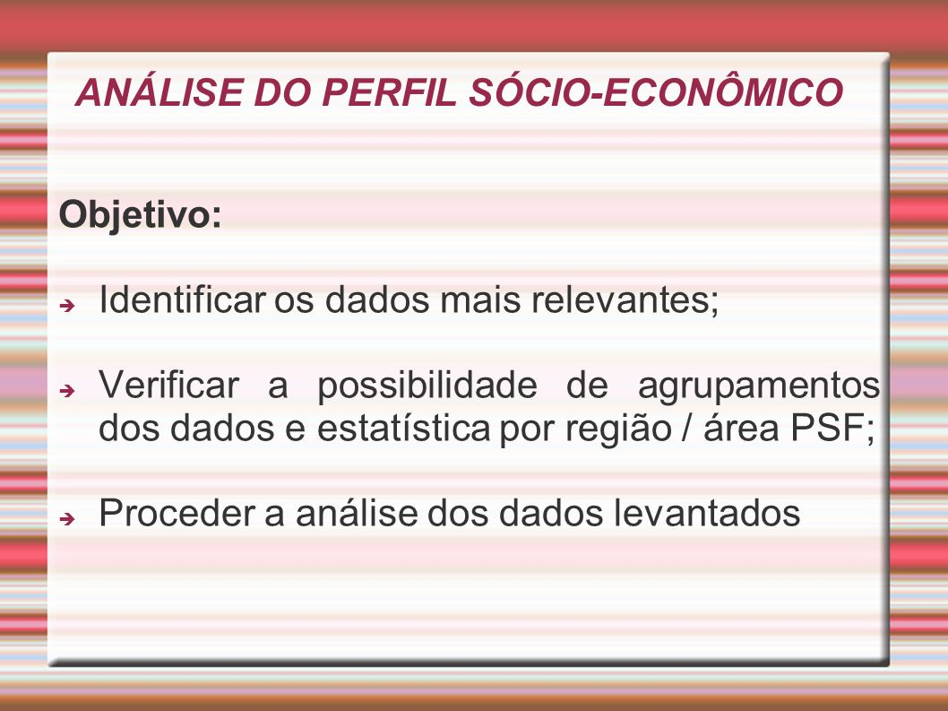 ANÁLISE DO PERFIL SÓCIO-ECONÔMICO