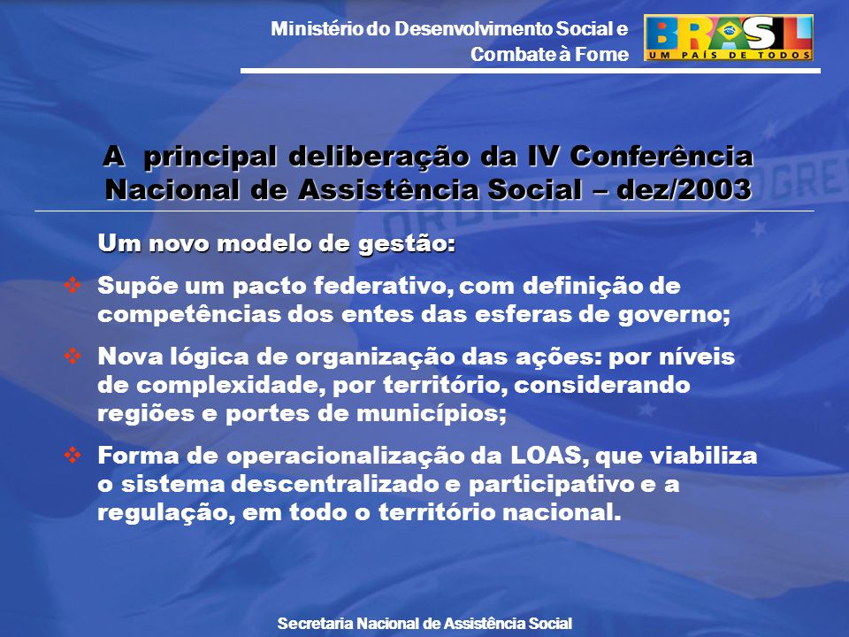 A principal deliberação da IV Conferência Nacional de Assistência Social – dez/2003