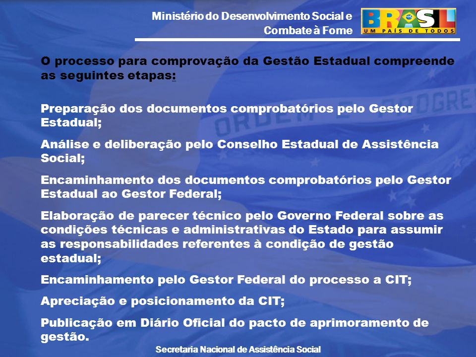 O processo para comprovação da Gestão Estadual compreende as seguintes etapas: