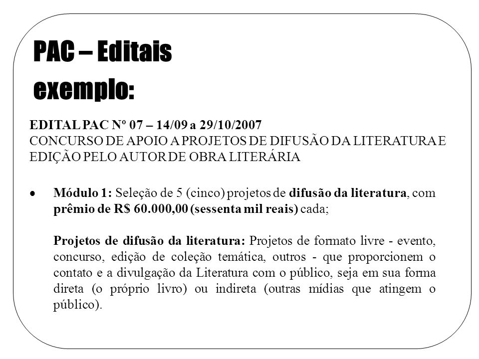 PAC – Editais exemplo: EDITAL PAC Nº 07 – 14/09 a 29/10/2007