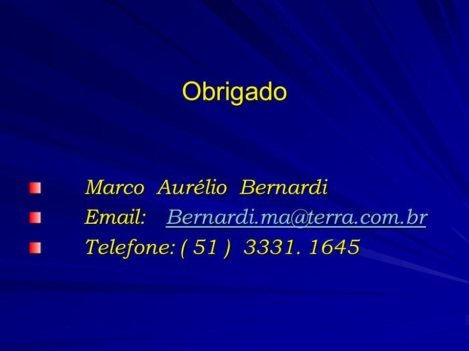 Obrigado Marco Aurélio Bernardi Email: Bernardi.ma@terra.com.br