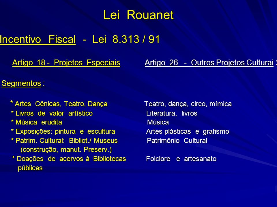 Lei Rouanet Incentivo Fiscal - Lei 8.313 / 91