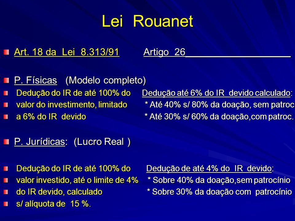 Lei Rouanet Art. 18 da Lei 8.313/91 Artigo 26___________________