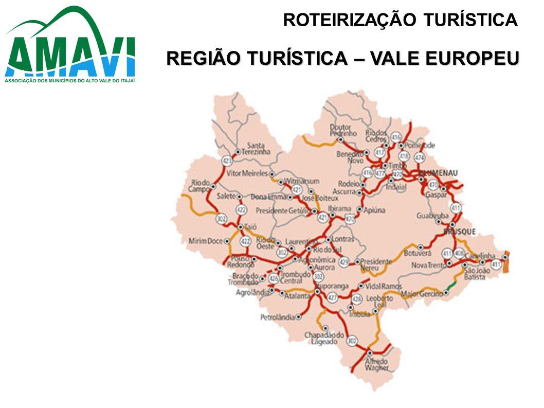 REGIÃO TURÍSTICA – VALE EUROPEU