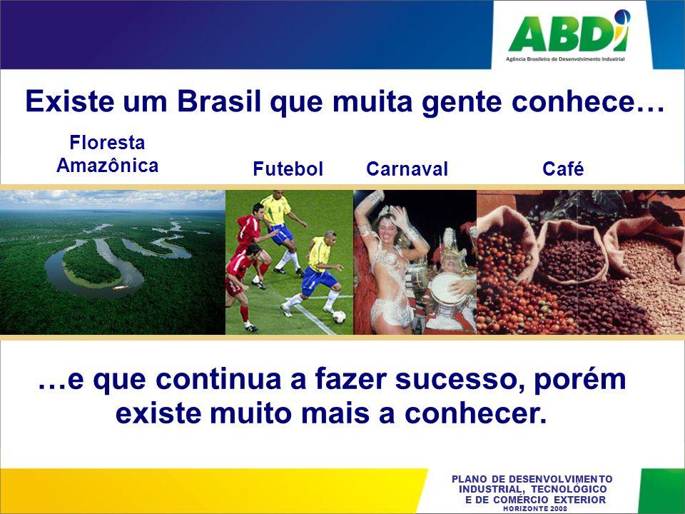 Existe um Brasil que muita gente conhece…