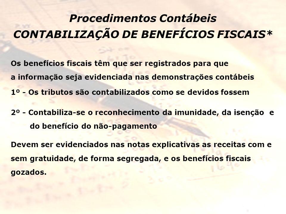 Procedimentos Contábeis CONTABILIZAÇÃO DE BENEFÍCIOS FISCAIS*